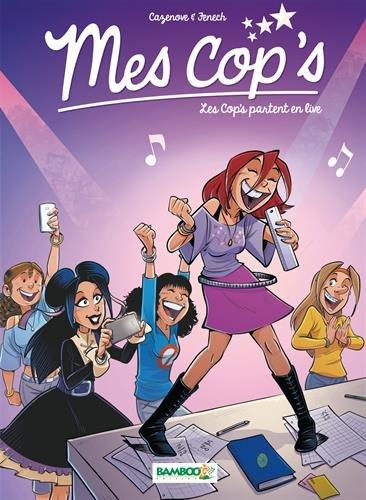 Mes cop's (5) : Les Cop's partent en live
