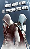 Memes, Memes, Memes! 101+ Assassin's Creed Memes