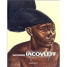 Alexandre Iacovleff : L'artiste voyageur