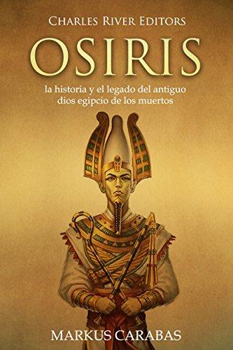 Osiris: la historia y el legado del antiguo dios egipcio de los muertos