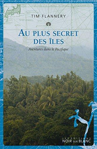 Au plus secret des îles: Aventures dans le Pacifique