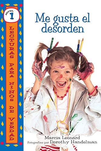 Me gusta el desorden (I Like Mess) (Lecturas para niños de verdad - Nivel 1 (Real Kids Readers - Level 1)) (Spanish Edition)