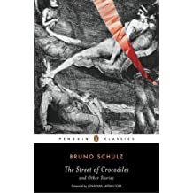 The Street of Crocodiles and Other Stories (Penguin Classics) (Edition unknown) by Schulz, Bruno [Paperback(2008??]