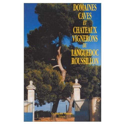 Domaine, cave, châteaux, vignerons : Languedoc Roussillon
