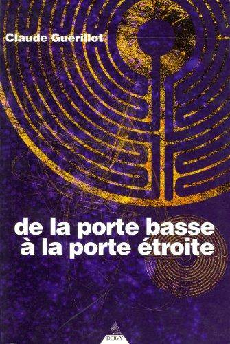 De la porte basse à la porte étroite : Une approche de l'Initiation par Claude Guérillot