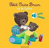 Petit Ours Brun et le bébé - Livre sonore