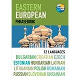 Eastern European Phrasebook: Bulgarian, Croatian, Czech, Estonian, Hungarian, Latvian, Lithuanian, Polish, Romanian…
