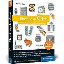 Einstieg in C++: Ideal für Programmiereinsteiger geeignet