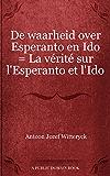 De waarheid over Esperanto en Ido = La vérité sur l'Esperanto et l'Ido