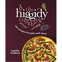 The Higgidy Cookbook: 100 Recipes for Pies and More by Camilla Stephens (2014-04-01)