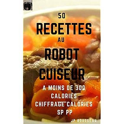50 recettes au robot cuiseur: A moins de 300 calories
