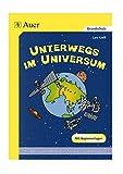 Unterwegs im Universum: Die Weltraum-Werkstatt, Mit Kopiervorlagen (3. und 4. Klasse) - Lars Kreft