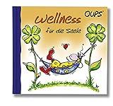 Wellness für die Seele: Oups Minibuch - Kurt Hörtenhuber