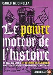 Le poivre, moteur de l'histoire : Du rôle des épices, et du poivre en particulier, dans le développement économique du Moyen âge