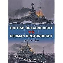 British Dreadnought vs German Dreadnought: Jutland 1916 (Duel) by Mark Stille (2010-10-10)