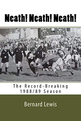 Neath! Neath! Neath!: The Record-Breaking 1988/89 Season por Mr Bernard Lewis