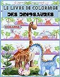 Le livre de coloriage des Dinosaures: 30 dessins de petits dinosaures mignons comme tout pour garçons et filles de 3 à 8 ans