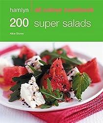 200 Super Salads (Hamlyn All Colour Cookbook) by Storey, Alice (2009) Paperback