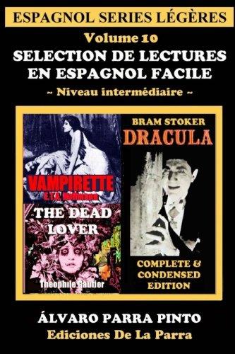 Selection de lectures en espagnol facile Volume 10 (Espagnol Series Légères) por Alvaro Parra Pinto