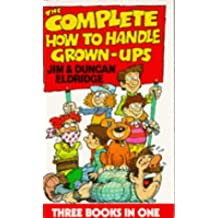 Complete How To Handle Grown-Ups,the (3-In-1) (Red Fox Humour)