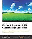 Microsoft Dynamics CRM Customization Essentials (Professional Expertise Distilled) (English Edition)