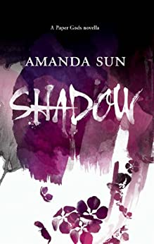 Shadow (The Paper Gods, Book 1) (The Paper Gods series) by [Sun, Amanda]