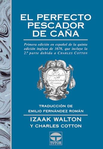 Descargar Libro El perfecto pescador de caña de Izaak Walton
