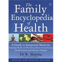 The Family Encyclopedia of Health: A Guide to Integrated Medicine
