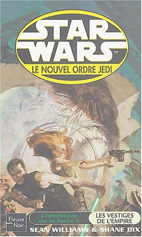 Star wars, l'hérétique de la force, tome 1 : Les vestiges de l'empire par Sean Williams