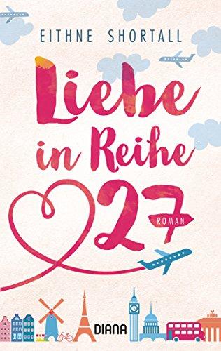 Liebe in Reihe 27: Roman