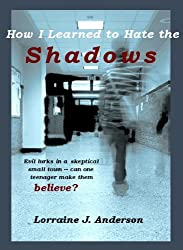How I Learned To Hate the Shadows