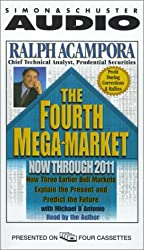 The Fourth Mega-Market Now Through 2011: How Three Earlier Bull Markets Explain the Present and Predict the Future