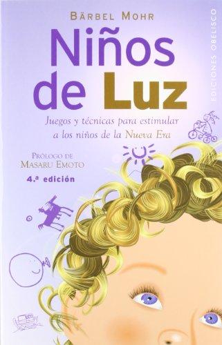 Ninos de Luz: Juegos y Teenicas Para Estimular a Los Ninos de La Nueva Era por Barbel Mohr