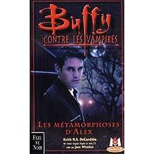 Buffy contre les vampires, tome 8 : Les Métamorphoses d'Alex 1