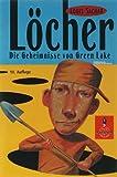 Löcher: Die Geheimnisse von Green Lake - Louis Sachar