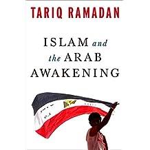 Islam and the Arab Awakening by Tariq Ramadan (2012-10-01)