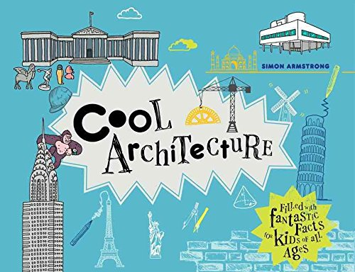 [(Cool Architecture : 50 Fantastic Facts for Kids of All Ages)] [By (author) Simon Armstrong] published on (November, 2015)