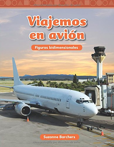 Viajemos En Avion (Traveling on an Airplane) (Spanish Version) (Nivel 2 (Level 2)) (Mathematics Readers Level 2) por Suzanne Barchers