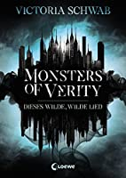 Monsters of Verity 1 - Dieses wilde, wilde Lied: Dark Urban Fantasy