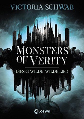 Monsters of Verity 1 - Dieses wilde, wilde Lied: Dark Urban Fantasy (Dark Urban Fantasy)