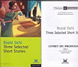 Classiques et contemporains - Anglais : Roald Dahl : Three Selected Short Stories