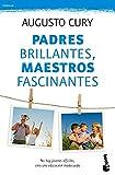 Padres brillantes, maestros fascinantes: No hay jóvenes difíciles, sino una educación inadecuada (Familia)