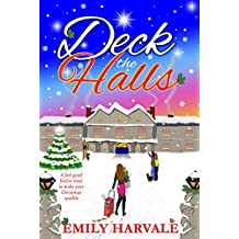 Deck the Halls: A feel-good festive treat to make your Christmas sparkle (Hall's Cross Book 1)