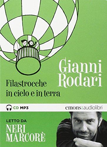 Filastrocche in cielo e in terra letto da Neri Marcorè. Audiolibro. CD Audio formato MP3 (Ragazzi) por Gianni Rodari