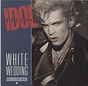 BILLY IDOL WHITE WEDDING PART 1 Amp 2 SHOTGUN MIX Amazoncouk Music