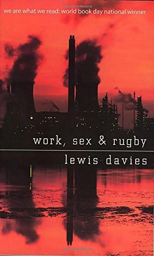 Work, Sex and Rugby by Lewis Davies (1998-01-10)