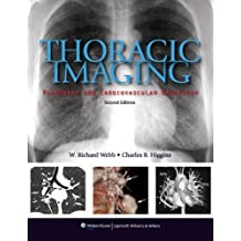 Thoracic Imaging by Webb MD, W. Richard Published by Lippincott Williams & Wilkins 2nd (second), North American edition (2010) Hardcover