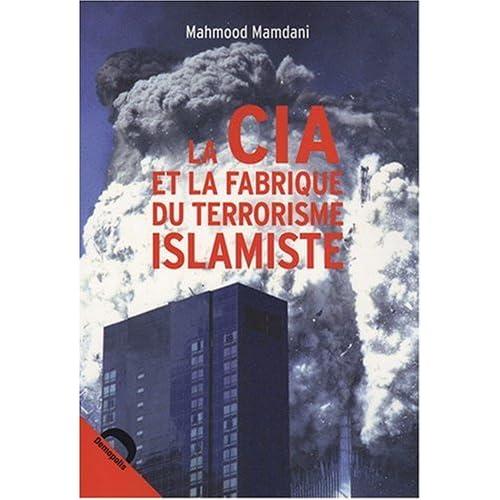 La CIA et la fabrique du terrorisme islamiste