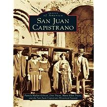 San Juan Capistrano (Images of America) (English Edition)