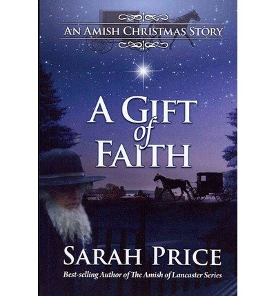 [ A GIFT OF FAITH: AN AMISH CHRISTMAS STORY ] BY Price, Sarah ( AUTHOR )Oct-19-2012 ( Paperback )